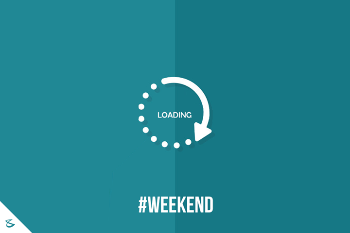 ** Weekend Loading **  #Business #Technology #Innovations #DigitalAgency #SocialMedia