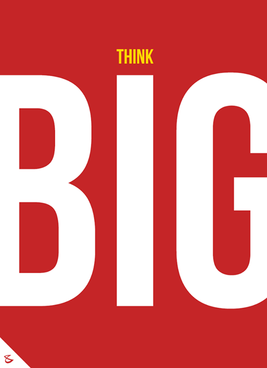 Think BIG, to make it big!  #CompuBrain #Business #Technology #Innovations