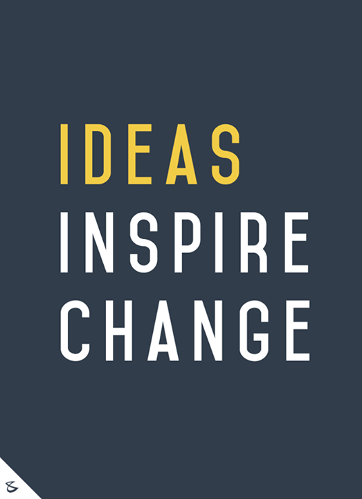 #Ideas inspire change!  #Business #Technology #Innovations