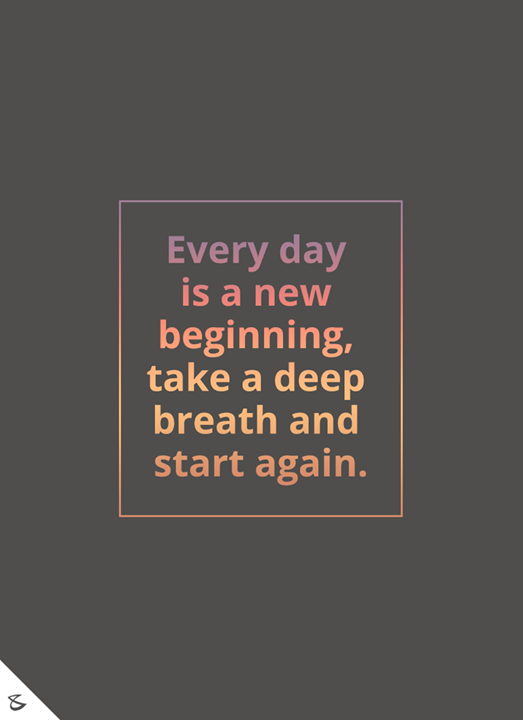 Everyday is a new start!  #CompuBrain #Business #Technology #Innovations
