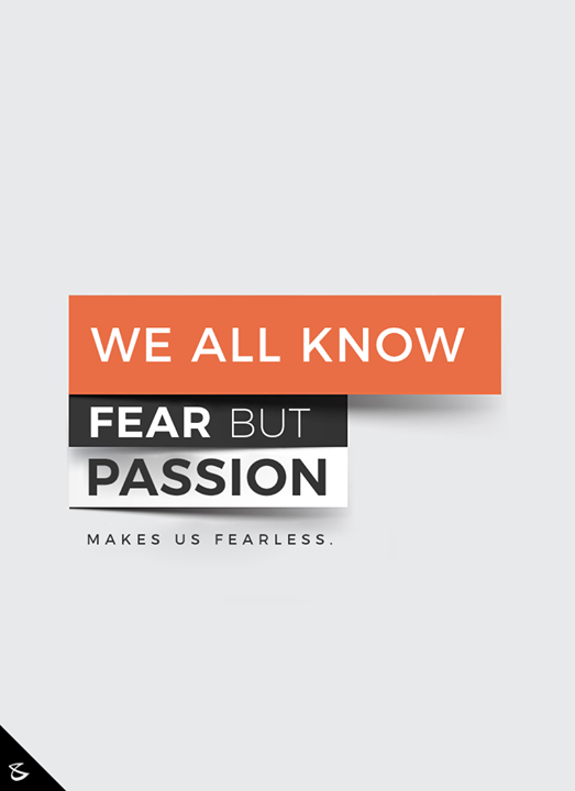 Passion makes us fearless.  #CompuBrain #Ahmedabad #Business #Technology