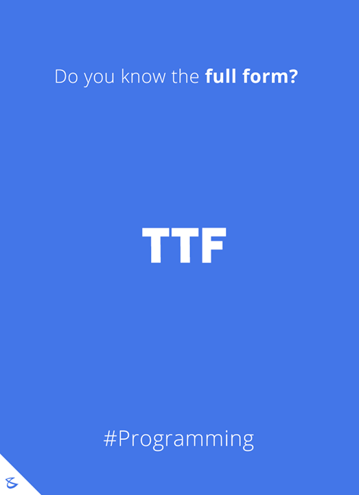 Do you know the full-form of T T F?  #Business #Technology #Innovations #CompuBrain