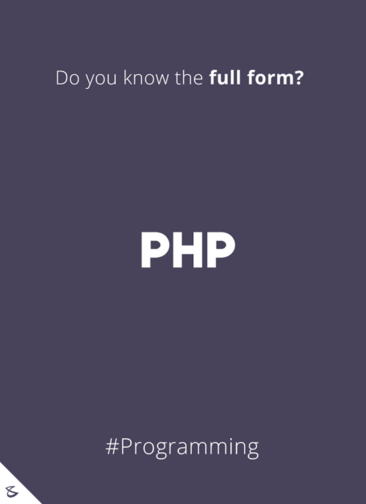 Do you know the full-form of PHP?  #Business #Technology #Innovations #CompuBrain
