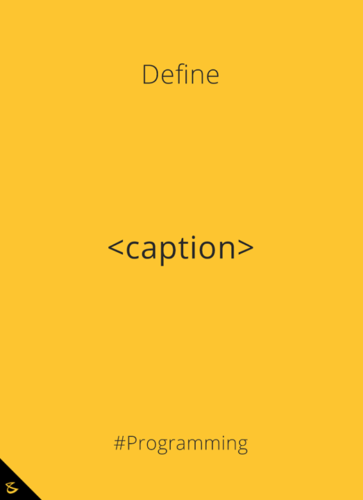 Can you define <caption> tag?  #Business #Technology #Innovations #CompuBrain #Programming