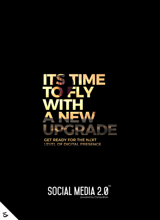 Its time to fly with a new upgrade  #SearchEngineOptimization #SocialMedia2p0 #sm2p0 #contentstrategy #SocialMediaStrategy #DigitalStrategy #DigitalCampaigns #DigitalAgencyIndia #CompuBrain #Business #Technology #Innovations #India
