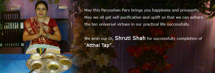 We wish you Shruti Di for successfully completion of 'Atthai Tap'..