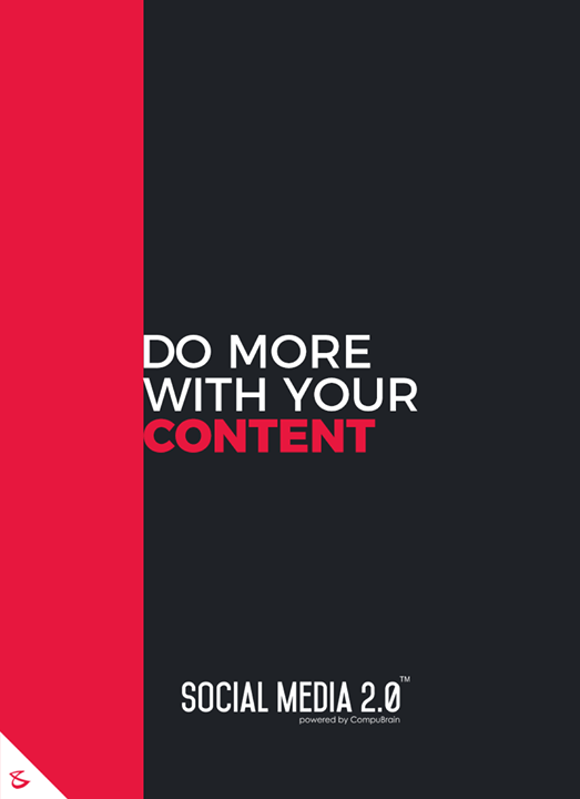 Do More With Your Content  #sm2p0 #contentstrategy #SocialMediaStrategy #DigitalStrategy #FutureOfSocialMedia
