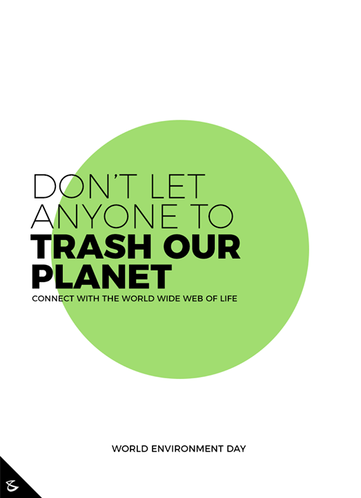 Don't let anyone to trash our planet  #EnvironmentDay #CompuBrain #Business #Technology #Innovations #DigitalMediaAgency