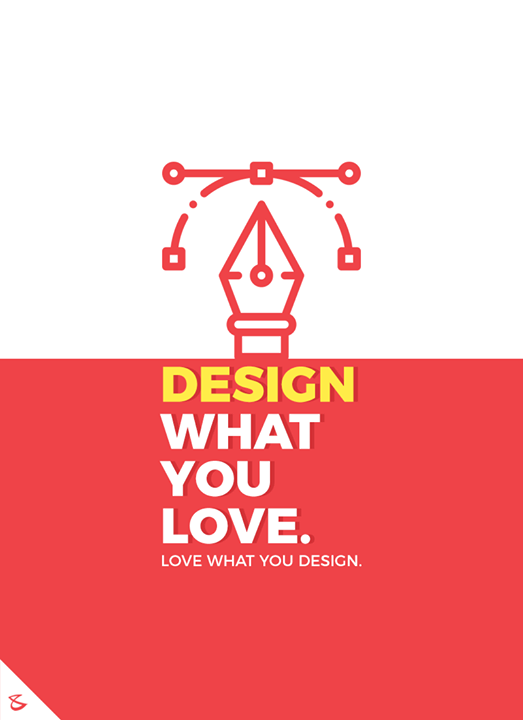 Love what you design!  #CompuBrain #Business #Technology #Innovations #DigitalMediaAgency #Design #Branding