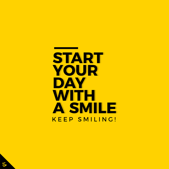 Start your day with a smile  #CompuBrain #Business #Technology #Innovations #DigitalMediaAgency #Motivation
