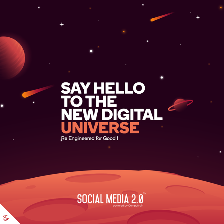 Say hello to the new Digital Universe  #CompuBrain #Business #Technology #Innovations #DigitalMediaAgency #SocialMedia #SearchEngineOptimization #SocialMedia2p0 #sm2p0 #contentstrategy #SocialMediaStrategy #DigitalStrategy #DigitalCampaigns