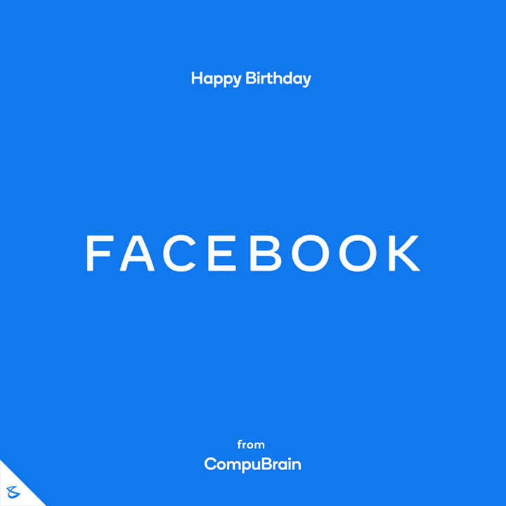 Happy Birthday, #Facebook!  #Business #Technology #Innovations #SocialMedia #CompuBrain