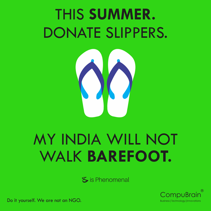 #DonateSlippers #DoItYourself #Summers #Barefoot #IndiaFirst #JoyofGiving  PS: Slippers are available at Wholesale markets starting from Rs.17/- only.