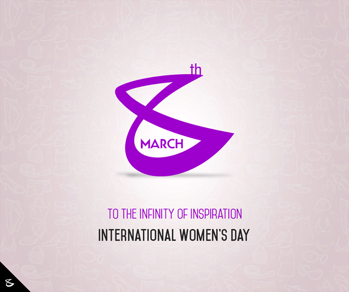 To the Infinity of Inspiration, #HappyWomensDay!  #InternationalWomensDay #YouArePhenomenal #CompuBrain